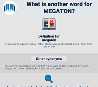 megaton, synonym megaton, another word for megaton, words like megaton, thesaurus megaton
