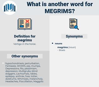 megrims, synonym megrims, another word for megrims, words like megrims, thesaurus megrims