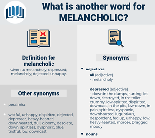 melancholic, synonym melancholic, another word for melancholic, words like melancholic, thesaurus melancholic