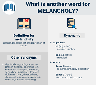 melancholy, synonym melancholy, another word for melancholy, words like melancholy, thesaurus melancholy