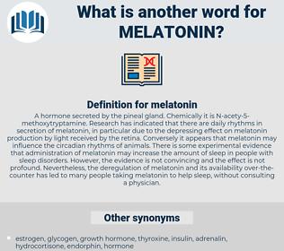 melatonin, synonym melatonin, another word for melatonin, words like melatonin, thesaurus melatonin