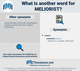 meliorist, synonym meliorist, another word for meliorist, words like meliorist, thesaurus meliorist