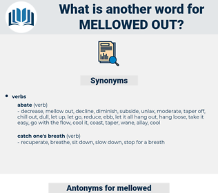 mellowed out, synonym mellowed out, another word for mellowed out, words like mellowed out, thesaurus mellowed out