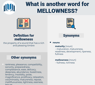 mellowness, synonym mellowness, another word for mellowness, words like mellowness, thesaurus mellowness