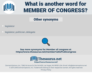 member of Congress, synonym member of Congress, another word for member of Congress, words like member of Congress, thesaurus member of Congress