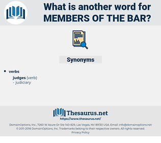 members of the bar, synonym members of the bar, another word for members of the bar, words like members of the bar, thesaurus members of the bar
