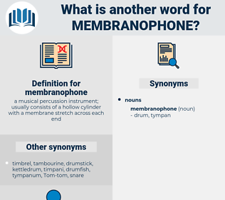 membranophone, synonym membranophone, another word for membranophone, words like membranophone, thesaurus membranophone