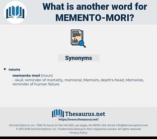 Memento Mori, synonym Memento Mori, another word for Memento Mori, words like Memento Mori, thesaurus Memento Mori