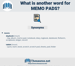 memo pads, synonym memo pads, another word for memo pads, words like memo pads, thesaurus memo pads