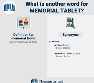 memorial tablet, synonym memorial tablet, another word for memorial tablet, words like memorial tablet, thesaurus memorial tablet