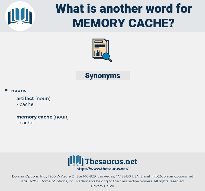 memory cache, synonym memory cache, another word for memory cache, words like memory cache, thesaurus memory cache