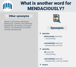 mendaciously, synonym mendaciously, another word for mendaciously, words like mendaciously, thesaurus mendaciously