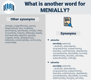 menially, synonym menially, another word for menially, words like menially, thesaurus menially