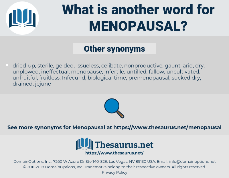menopausal, synonym menopausal, another word for menopausal, words like menopausal, thesaurus menopausal