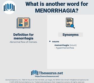 menorrhagia, synonym menorrhagia, another word for menorrhagia, words like menorrhagia, thesaurus menorrhagia