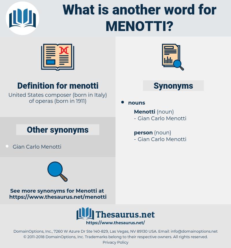 menotti, synonym menotti, another word for menotti, words like menotti, thesaurus menotti