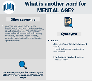 mental age, synonym mental age, another word for mental age, words like mental age, thesaurus mental age