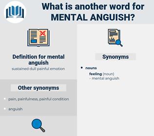 mental anguish, synonym mental anguish, another word for mental anguish, words like mental anguish, thesaurus mental anguish