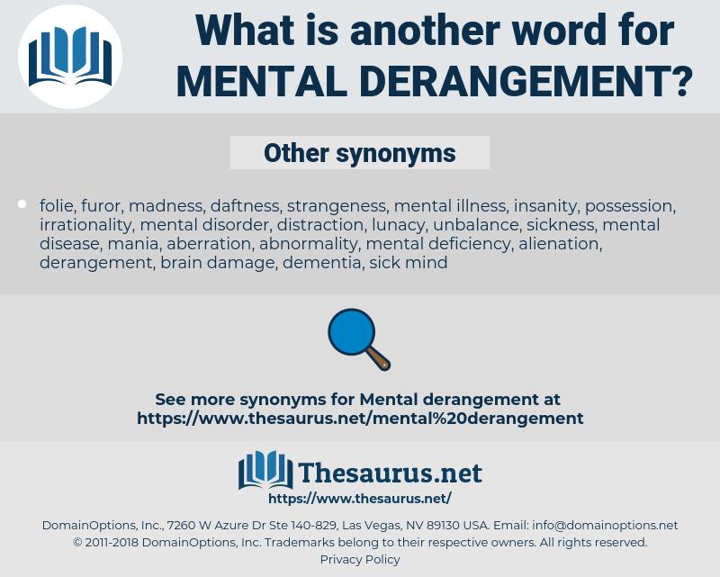 mental derangement, synonym mental derangement, another word for mental derangement, words like mental derangement, thesaurus mental derangement