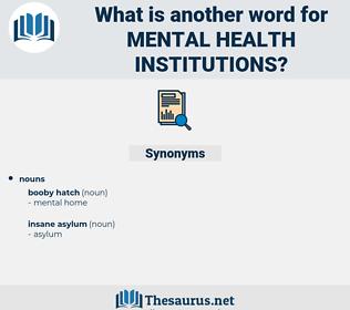 mental health institutions, synonym mental health institutions, another word for mental health institutions, words like mental health institutions, thesaurus mental health institutions