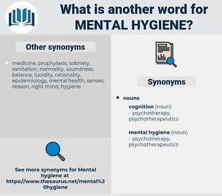 mental hygiene, synonym mental hygiene, another word for mental hygiene, words like mental hygiene, thesaurus mental hygiene