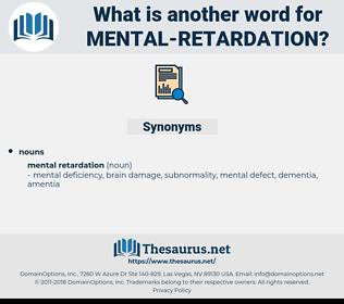 mental retardation, synonym mental retardation, another word for mental retardation, words like mental retardation, thesaurus mental retardation