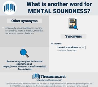 mental soundness, synonym mental soundness, another word for mental soundness, words like mental soundness, thesaurus mental soundness