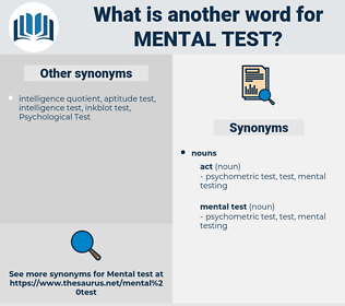 mental test, synonym mental test, another word for mental test, words like mental test, thesaurus mental test