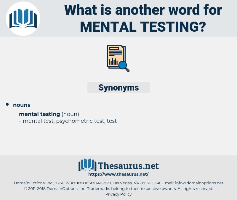 mental testing, synonym mental testing, another word for mental testing, words like mental testing, thesaurus mental testing