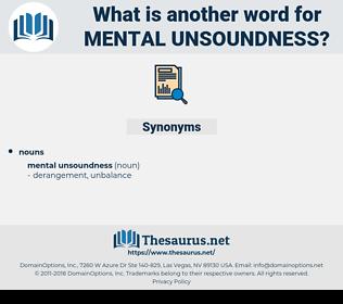 mental unsoundness, synonym mental unsoundness, another word for mental unsoundness, words like mental unsoundness, thesaurus mental unsoundness