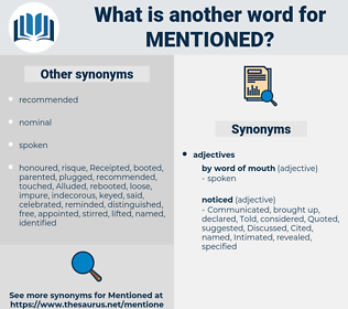 Mentioned, synonym Mentioned, another word for Mentioned, words like Mentioned, thesaurus Mentioned