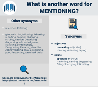 Mentioning, synonym Mentioning, another word for Mentioning, words like Mentioning, thesaurus Mentioning