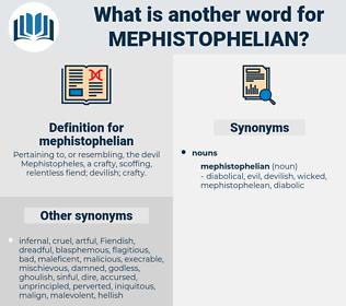 mephistophelian, synonym mephistophelian, another word for mephistophelian, words like mephistophelian, thesaurus mephistophelian