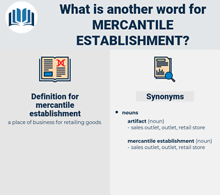 mercantile establishment, synonym mercantile establishment, another word for mercantile establishment, words like mercantile establishment, thesaurus mercantile establishment