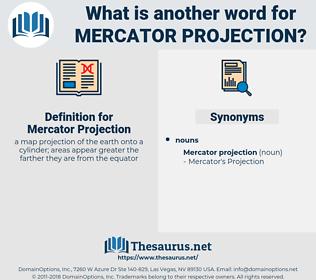Mercator Projection, synonym Mercator Projection, another word for Mercator Projection, words like Mercator Projection, thesaurus Mercator Projection