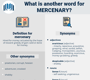 mercenary, synonym mercenary, another word for mercenary, words like mercenary, thesaurus mercenary