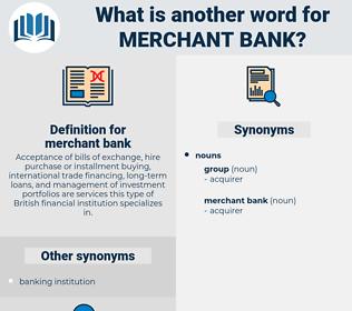 merchant bank, synonym merchant bank, another word for merchant bank, words like merchant bank, thesaurus merchant bank
