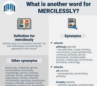 mercilessly, synonym mercilessly, another word for mercilessly, words like mercilessly, thesaurus mercilessly