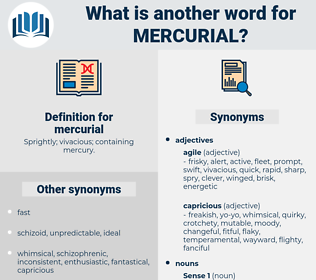 mercurial, synonym mercurial, another word for mercurial, words like mercurial, thesaurus mercurial