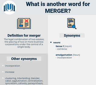 merger, synonym merger, another word for merger, words like merger, thesaurus merger