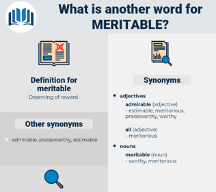 meritable, synonym meritable, another word for meritable, words like meritable, thesaurus meritable