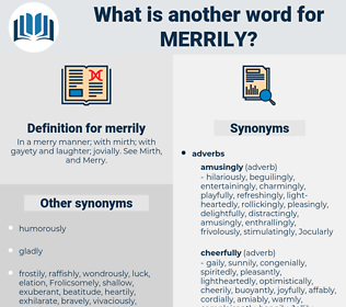 merrily, synonym merrily, another word for merrily, words like merrily, thesaurus merrily