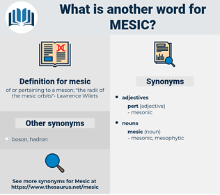 mesic, synonym mesic, another word for mesic, words like mesic, thesaurus mesic