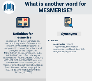 mesmerise, synonym mesmerise, another word for mesmerise, words like mesmerise, thesaurus mesmerise