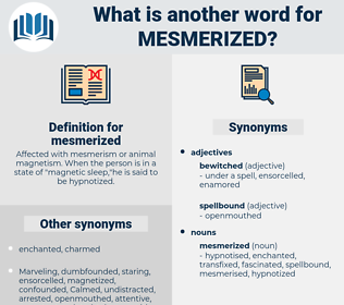 mesmerized, synonym mesmerized, another word for mesmerized, words like mesmerized, thesaurus mesmerized