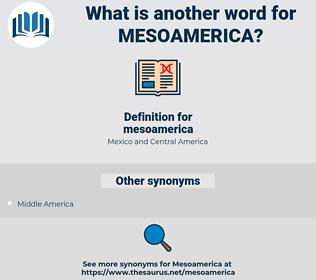 mesoamerica, synonym mesoamerica, another word for mesoamerica, words like mesoamerica, thesaurus mesoamerica
