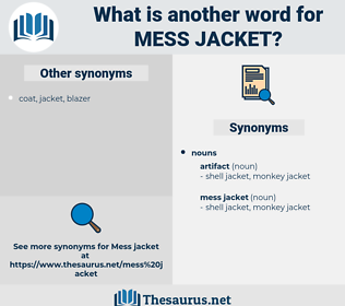 mess jacket, synonym mess jacket, another word for mess jacket, words like mess jacket, thesaurus mess jacket