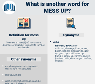 mess up, synonym mess up, another word for mess up, words like mess up, thesaurus mess up
