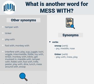 mess with, synonym mess with, another word for mess with, words like mess with, thesaurus mess with