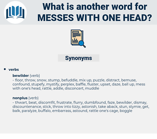 messes with one head, synonym messes with one head, another word for messes with one head, words like messes with one head, thesaurus messes with one head
